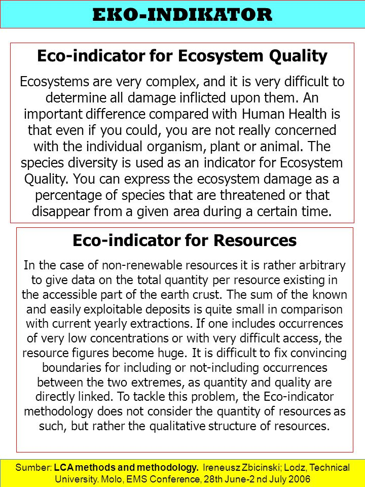 Eco-indicator for Ecosystem Quality Eco-indicator for Resources