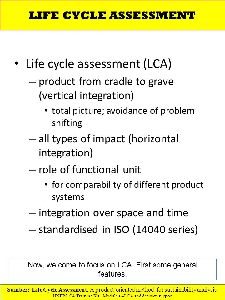 Now, we come to focus on LCA. First some general features.