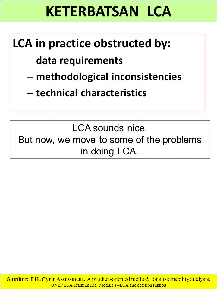 But now, we move to some of the problems in doing LCA.