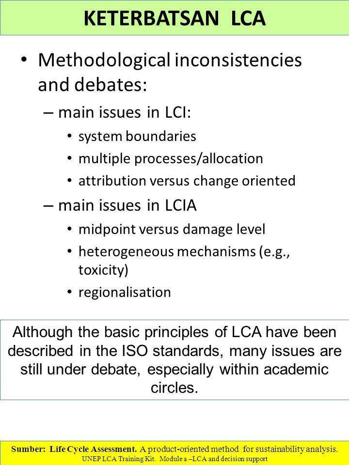 KETERBATSAN LCA Methodological inconsistencies and debates: