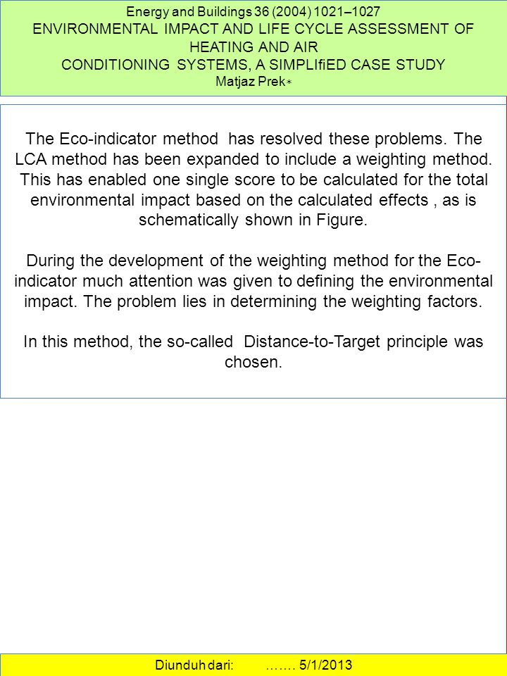 In this method, the so-called Distance-to-Target principle was chosen.