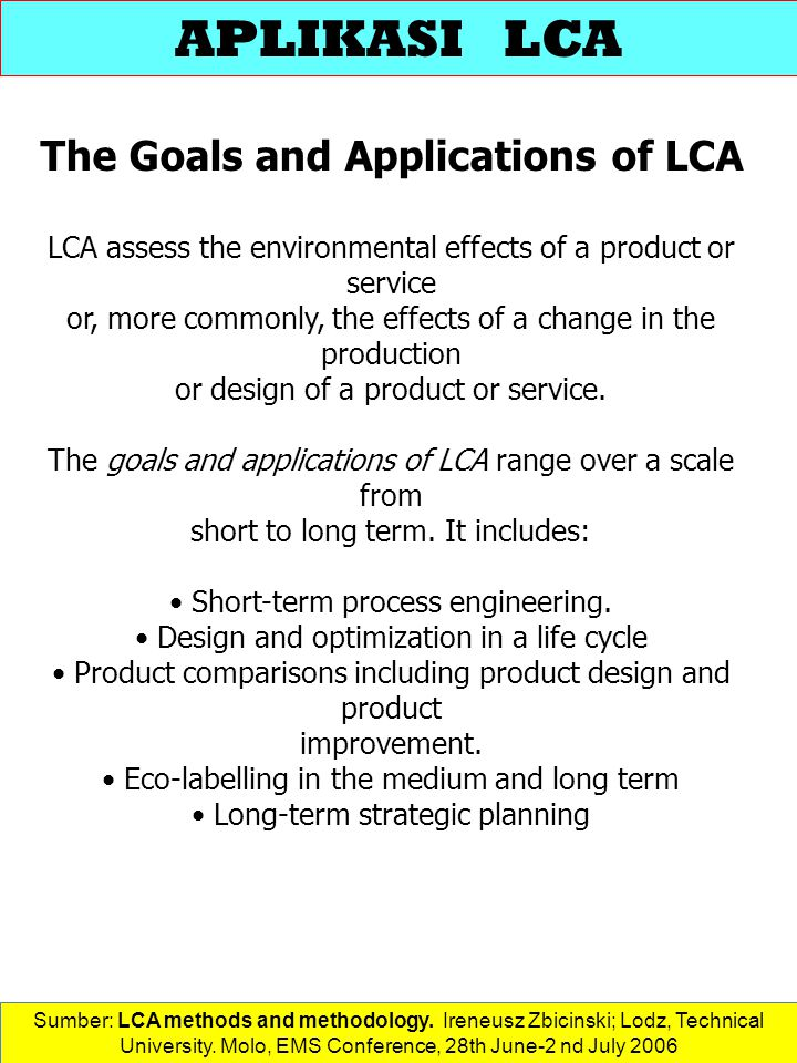 The Goals and Applications of LCA
