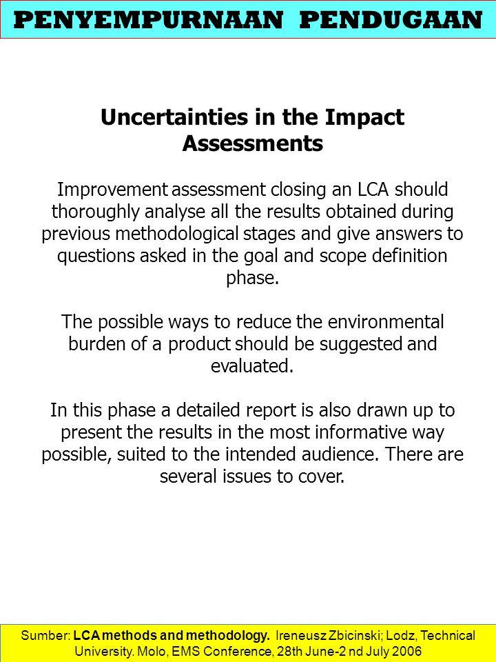 PENYEMPURNAAN PENDUGAAN Uncertainties in the Impact Assessments