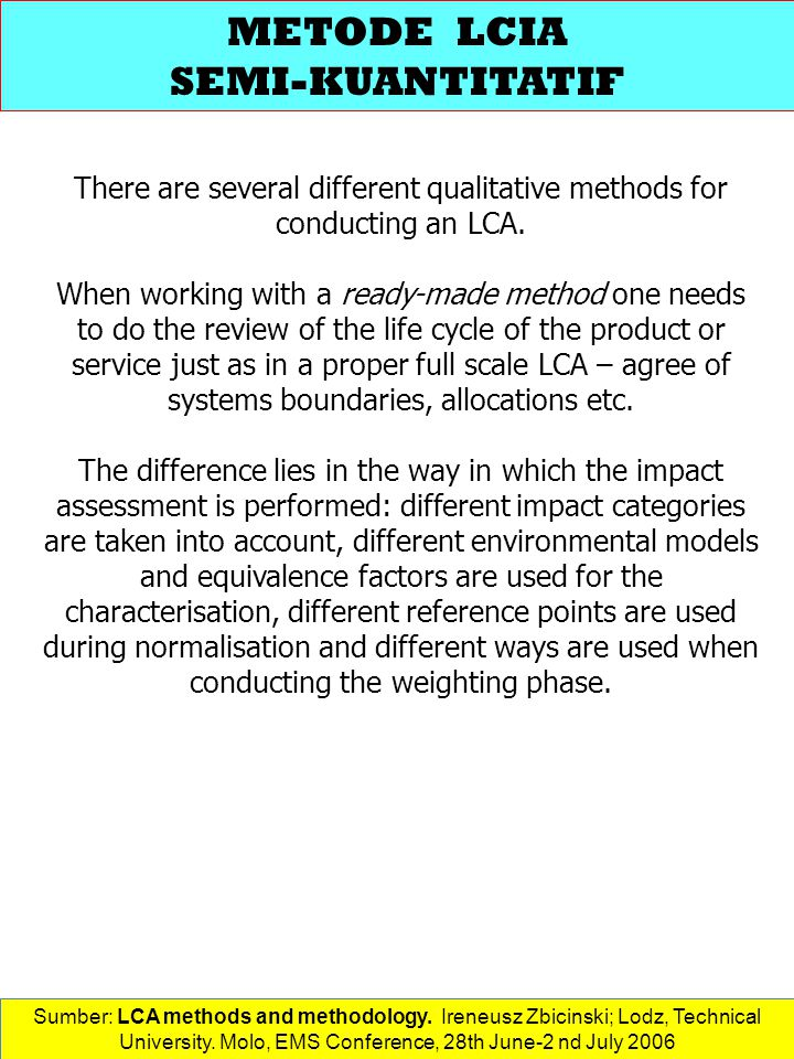 There are several different qualitative methods for conducting an LCA.
