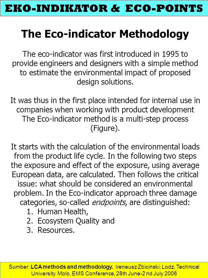 EKO-INDIKATOR & ECO-POINTS The Eco-indicator Methodology