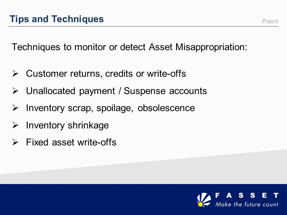 Techniques to monitor or detect Asset Misappropriation: