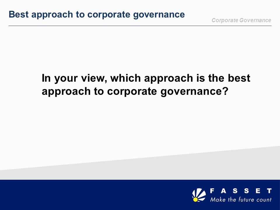 Best approach to corporate governance