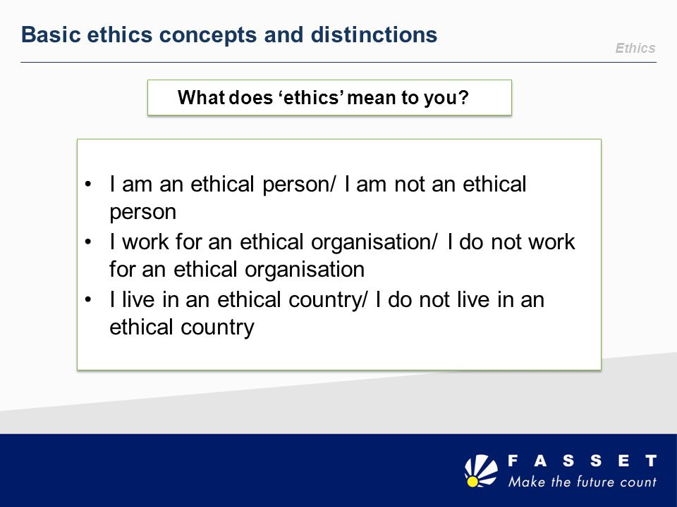 What does 'ethics' mean to you