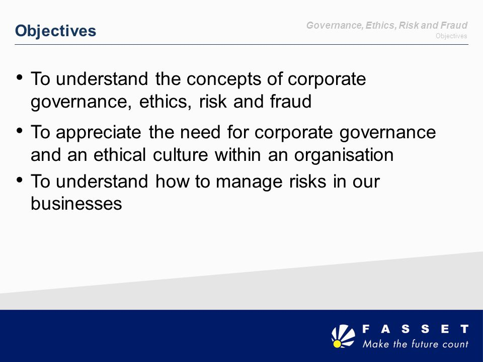 To understand how to manage risks in our businesses