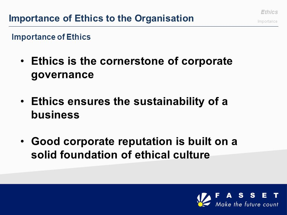 Ethics is the cornerstone of corporate governance