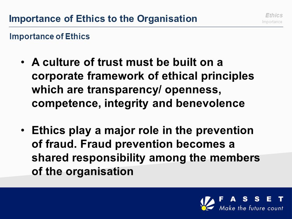 Importance of Ethics to the Organisation