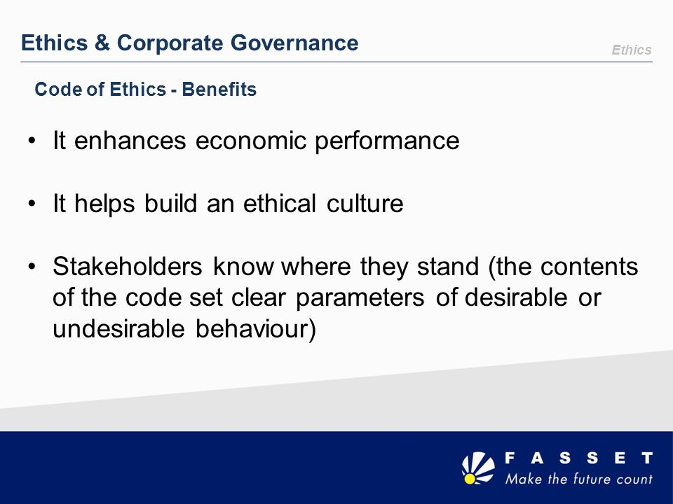 It enhances economic performance It helps build an ethical culture