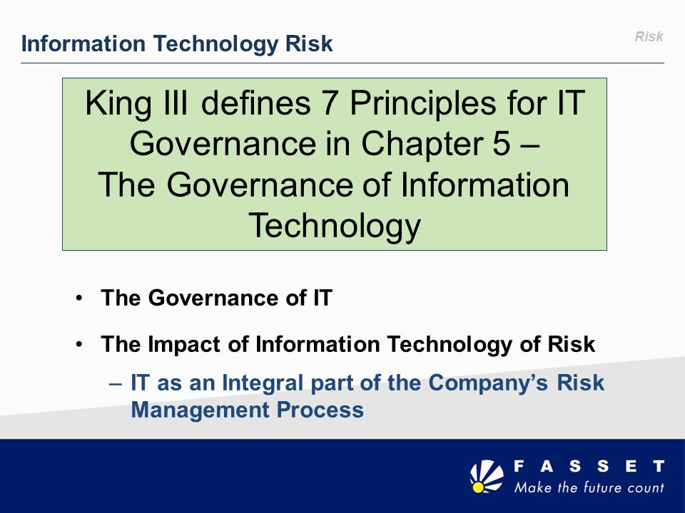 King III defines 7 Principles for IT Governance in Chapter 5 –