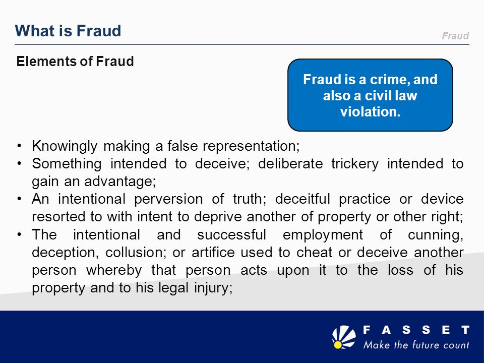 Fraud is a crime, and also a civil law violation.