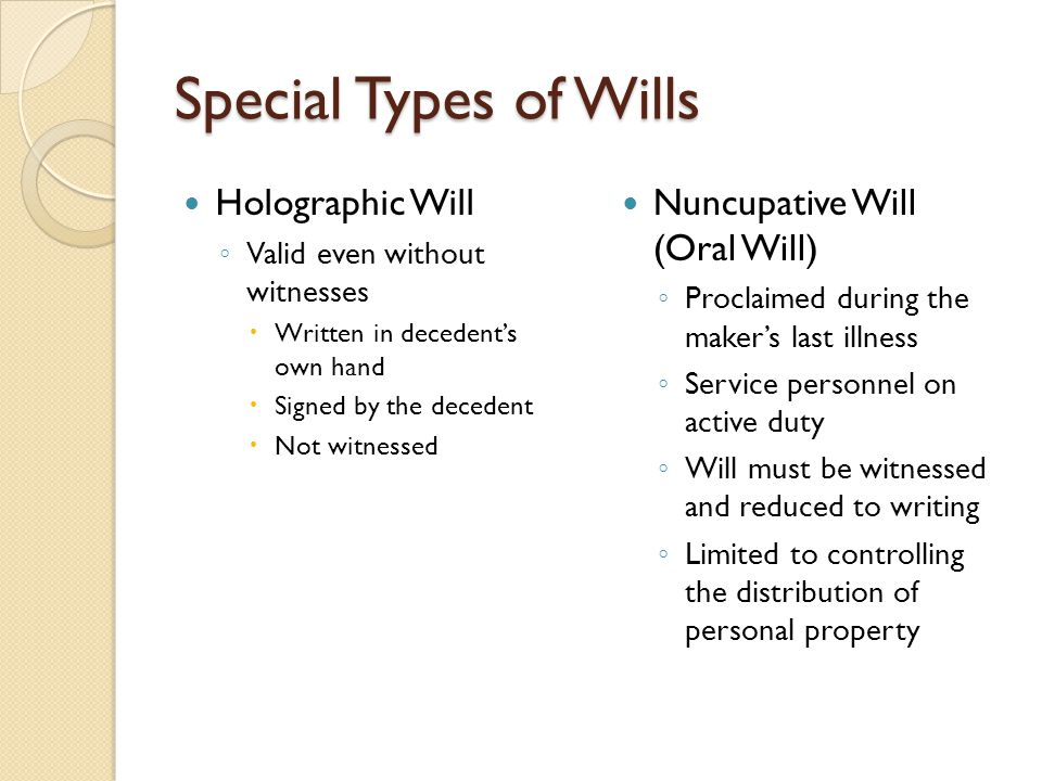 Special Types of Wills Holographic Will Nuncupative Will (Oral Will)