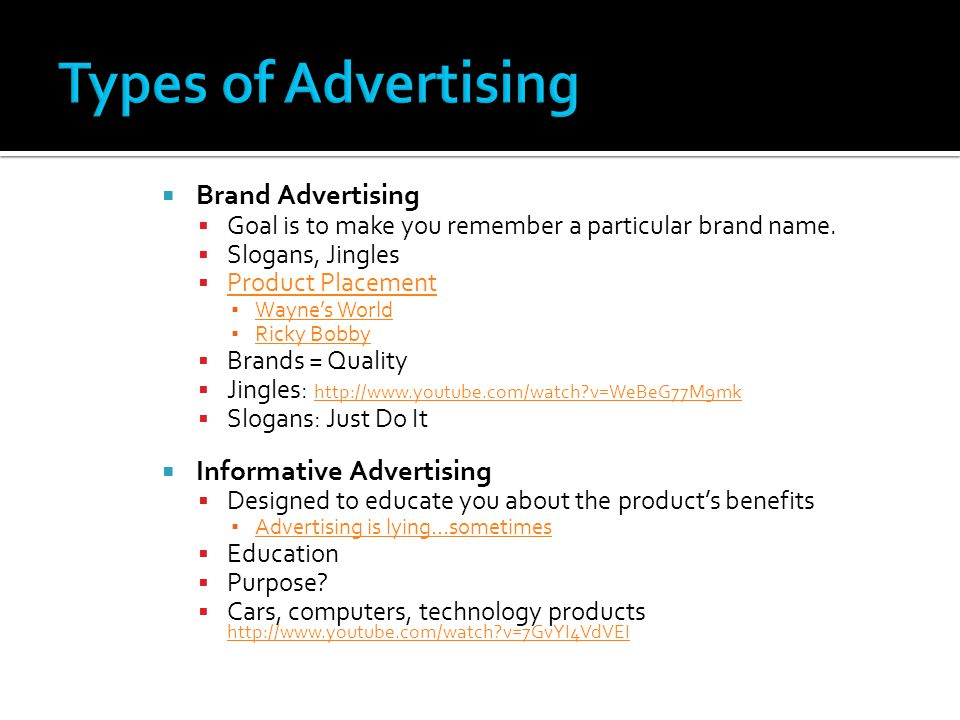 Types of Advertising Brand Advertising Informative Advertising