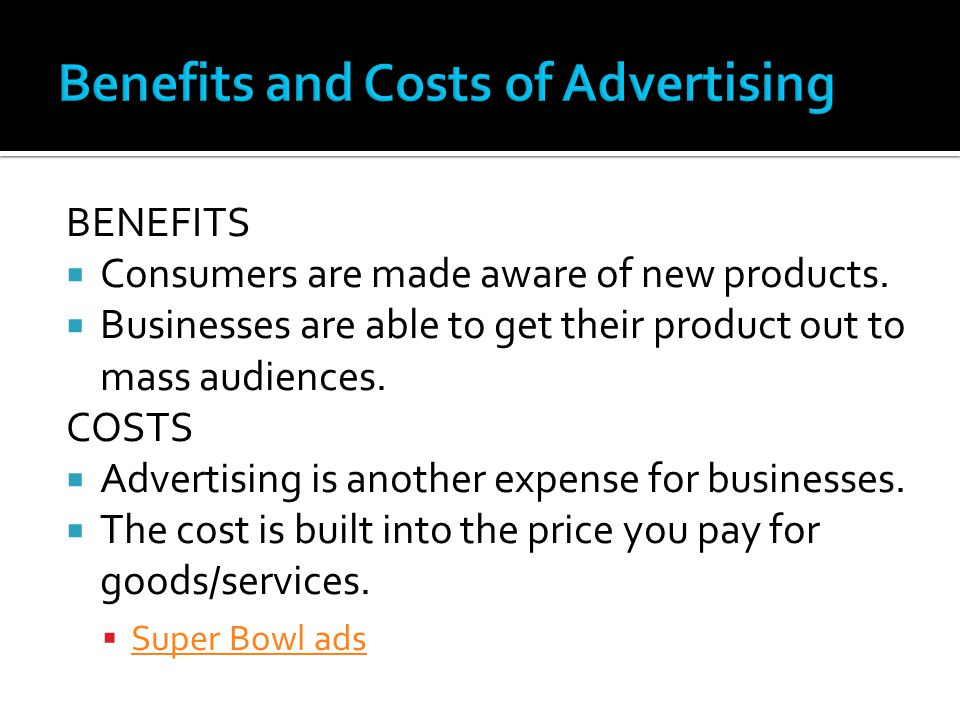 Benefits and Costs of Advertising