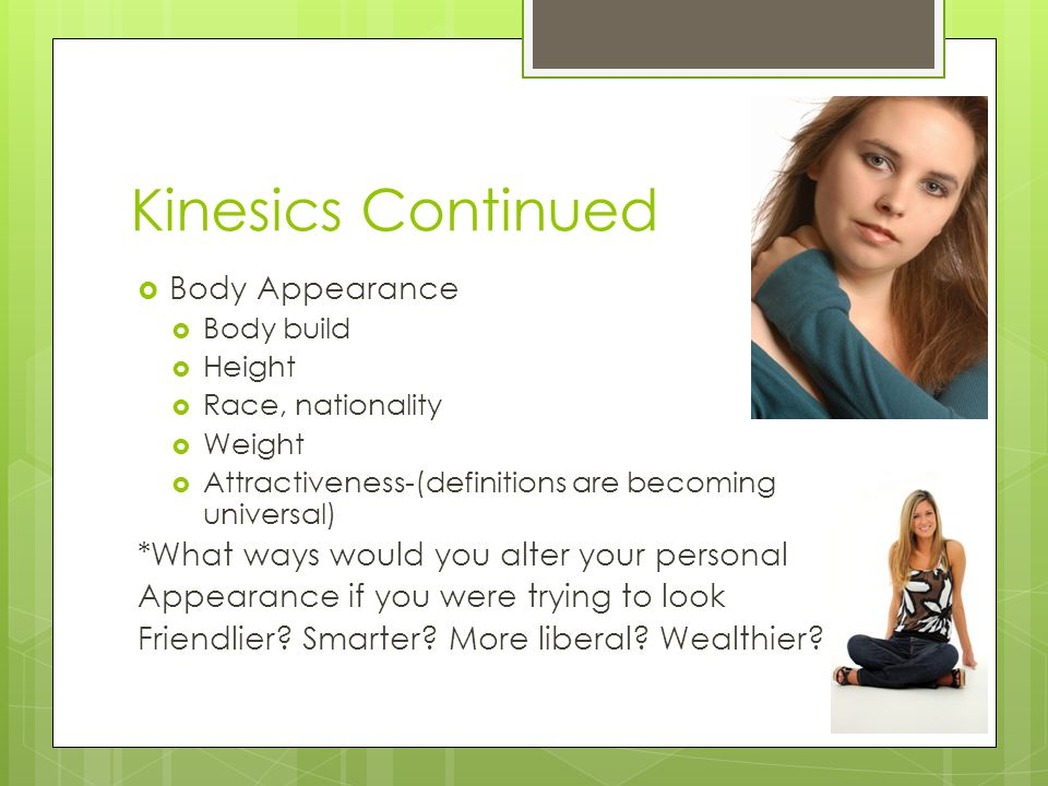 Kinesics Continued Body Appearance
