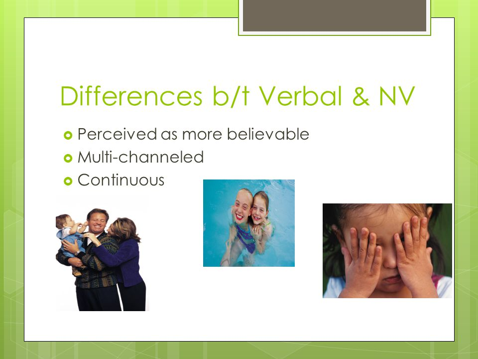Differences b/t Verbal & NV