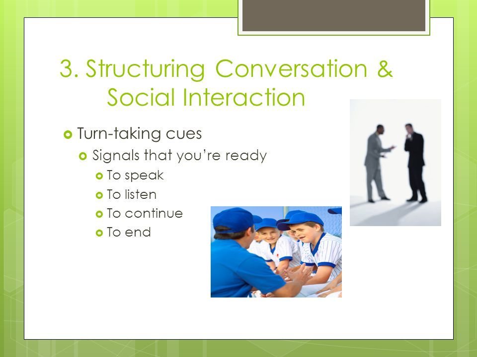 3. Structuring Conversation & Social Interaction