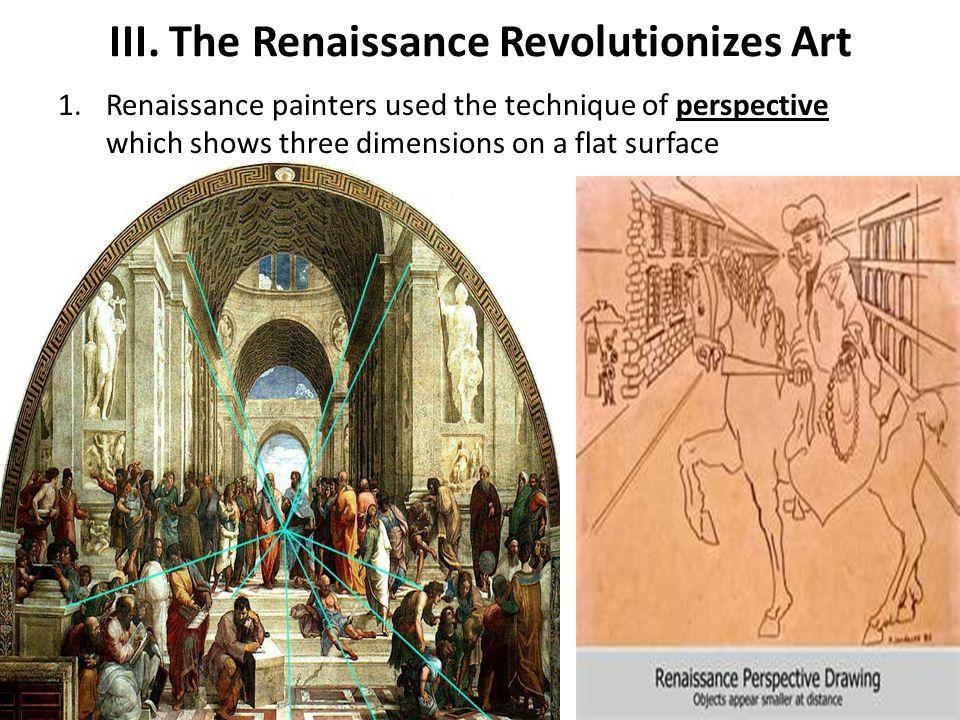 III. The Renaissance Revolutionizes Art