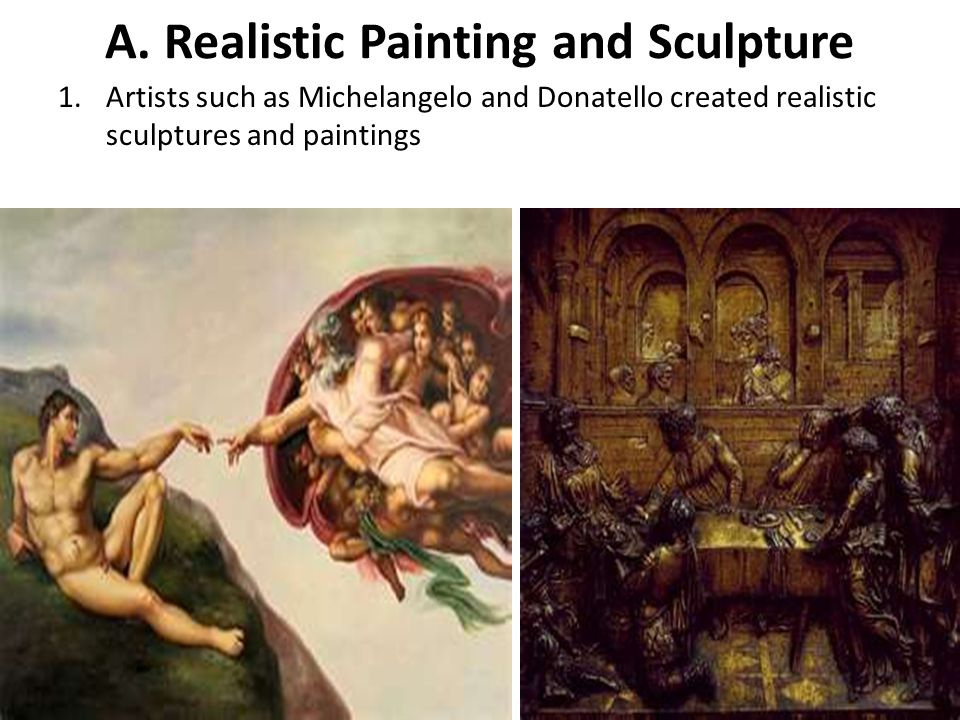 A. Realistic Painting and Sculpture