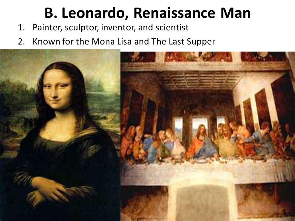 B. Leonardo, Renaissance Man