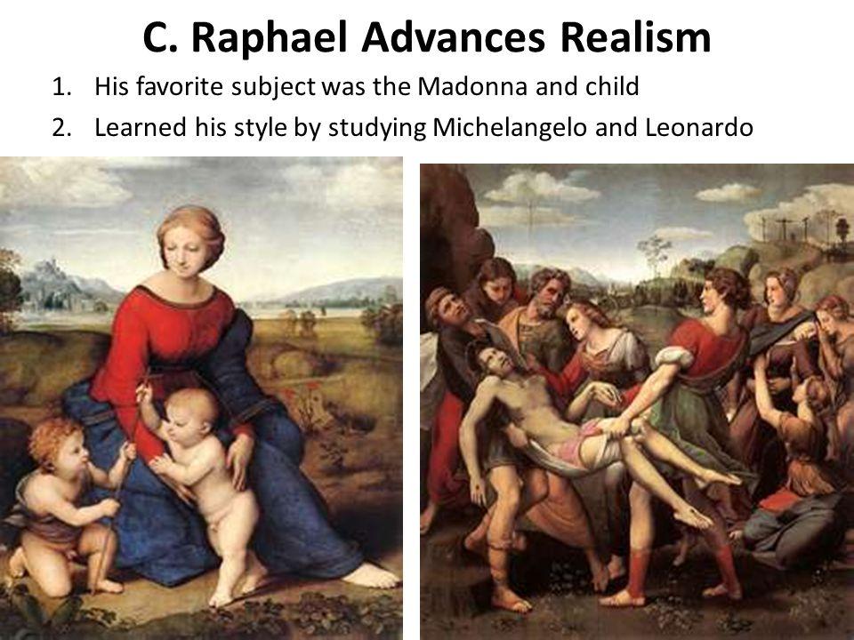 C. Raphael Advances Realism