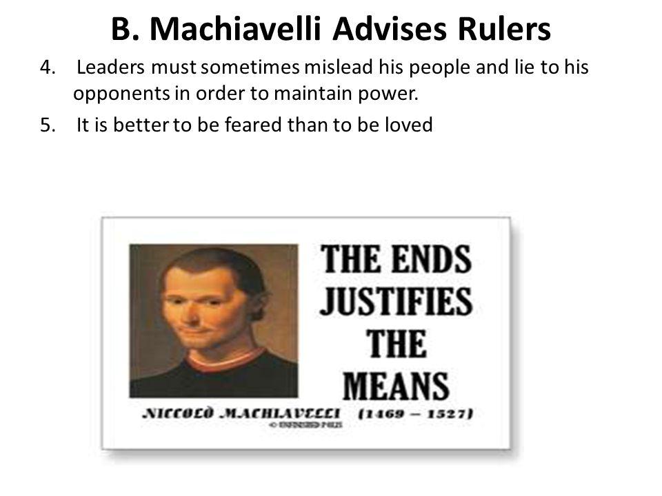 B. Machiavelli Advises Rulers