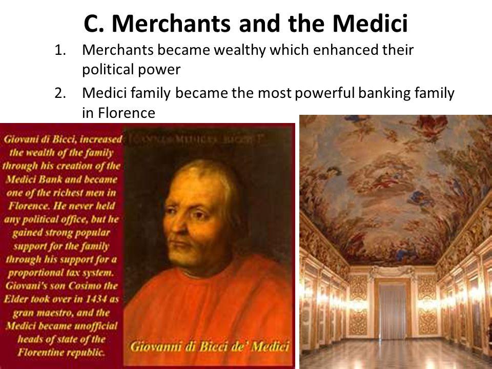 C. Merchants and the Medici
