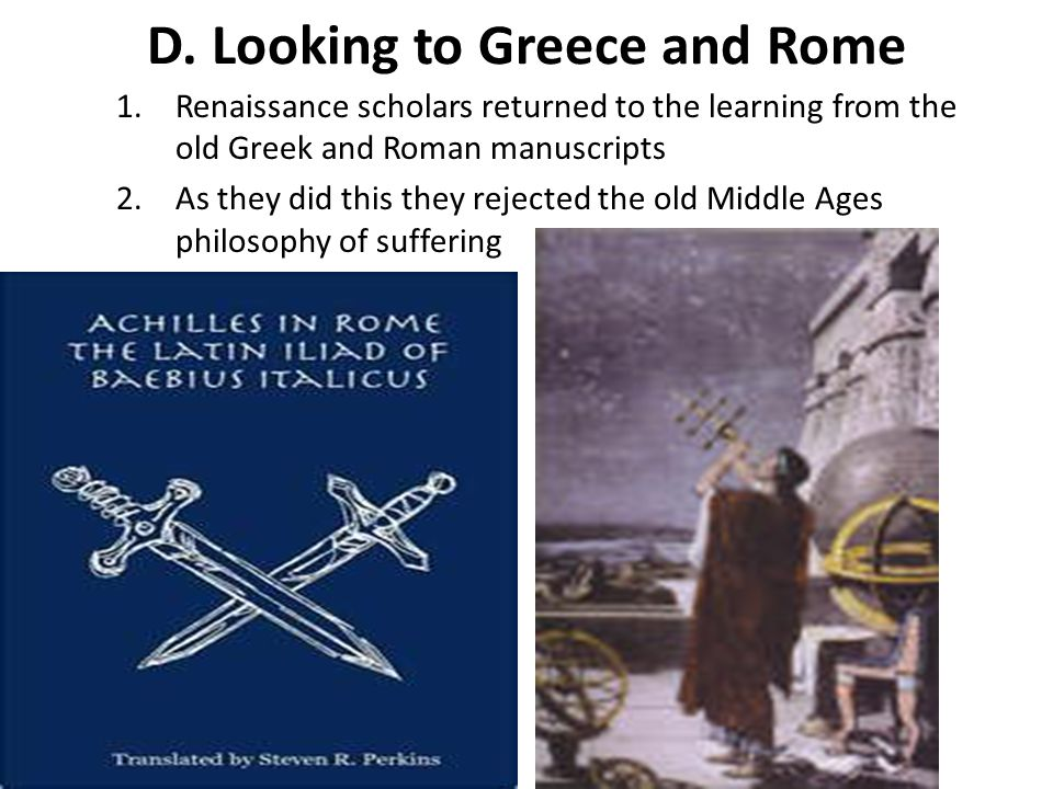 D. Looking to Greece and Rome