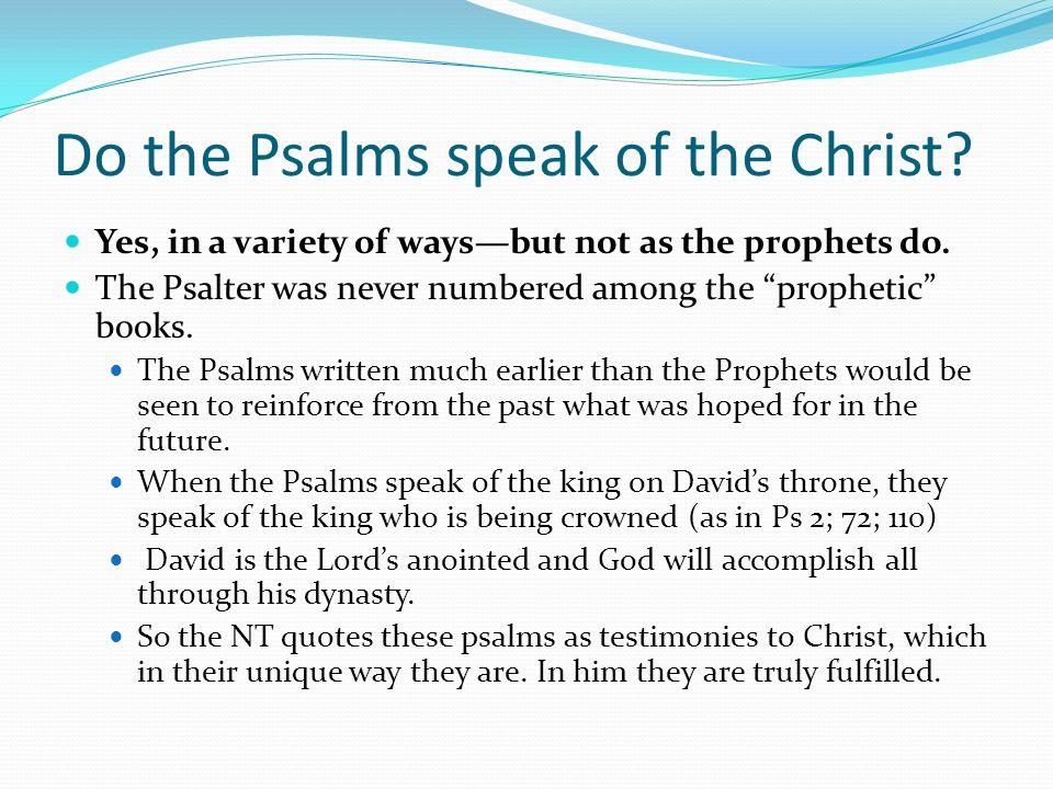Do the Psalms speak of the Christ