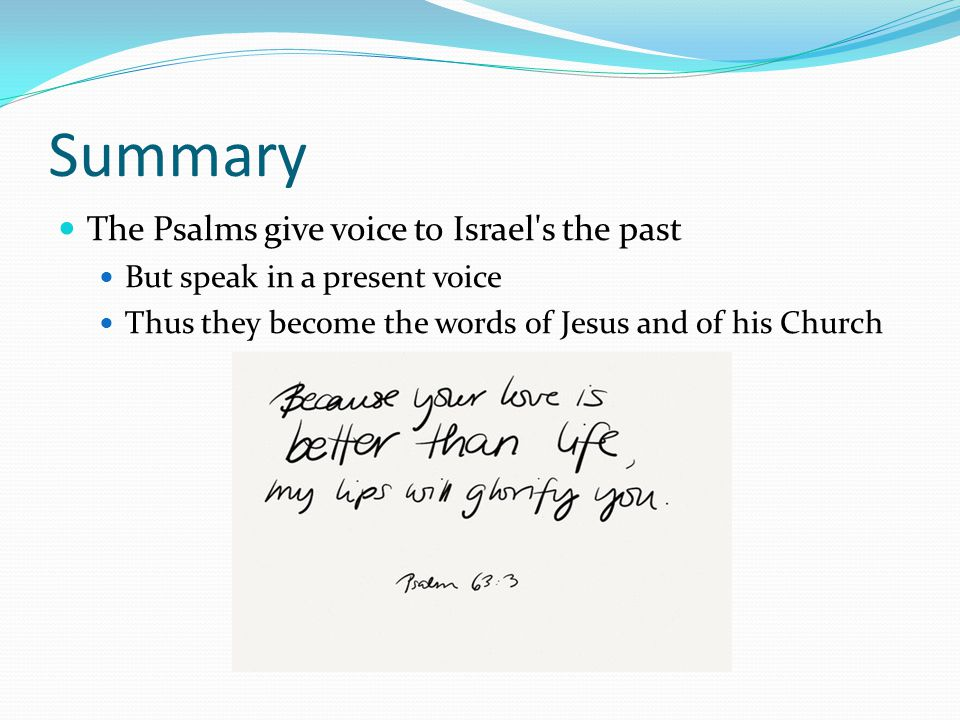 Summary The Psalms give voice to Israel s the past