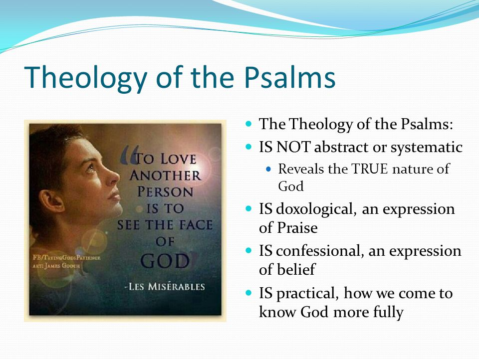 Theology of the Psalms The Theology of the Psalms:
