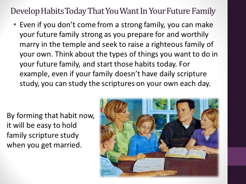 Develop Habits Today That You Want In Your Future Family