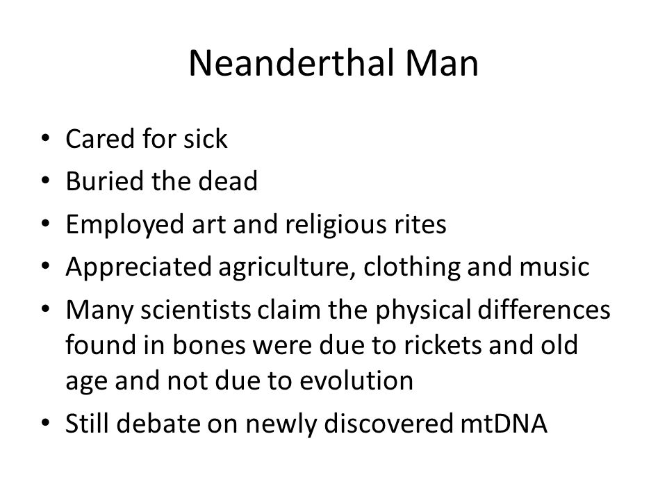 Neanderthal Man Cared for sick Buried the dead