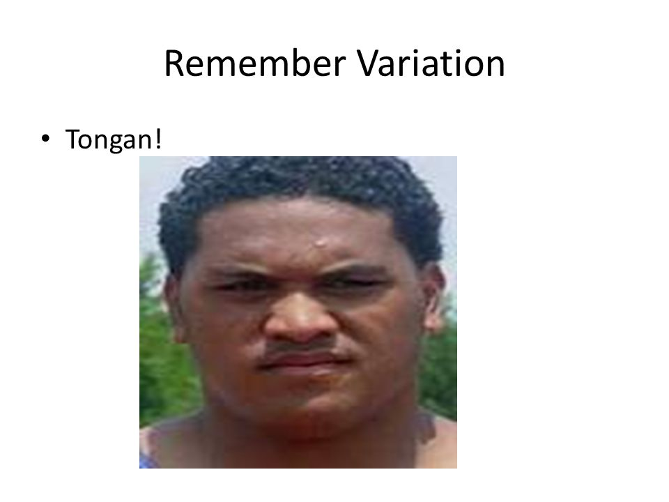 Remember Variation Tongan!
