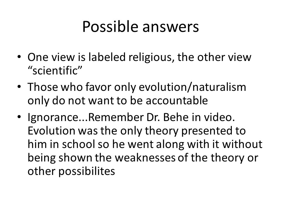 Possible answers One view is labeled religious, the other view scientific