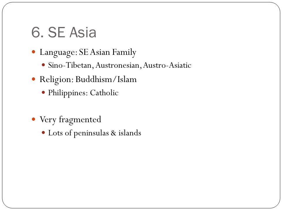 6. SE Asia Language: SE Asian Family Religion: Buddhism/Islam