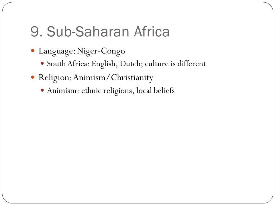 9. Sub-Saharan Africa Language: Niger-Congo