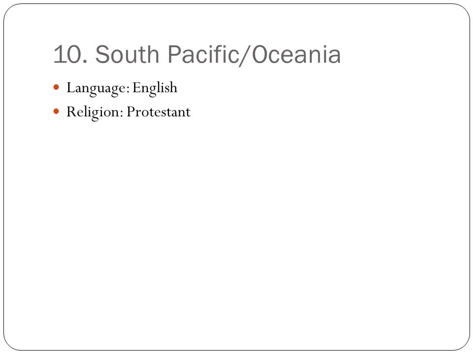 10. South Pacific/Oceania
