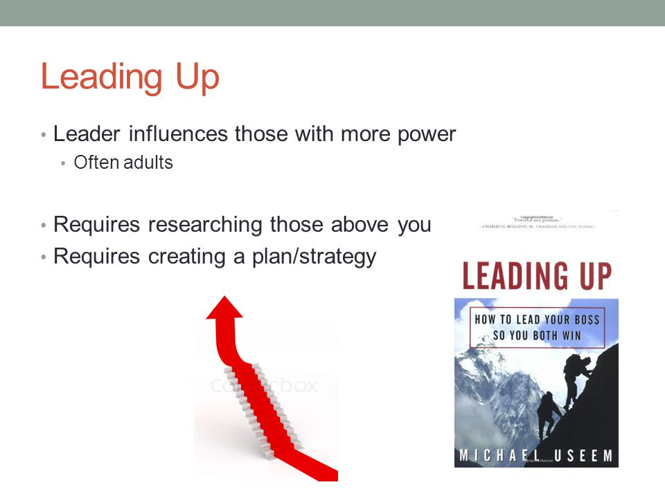 Leading Up Leader influences those with more power