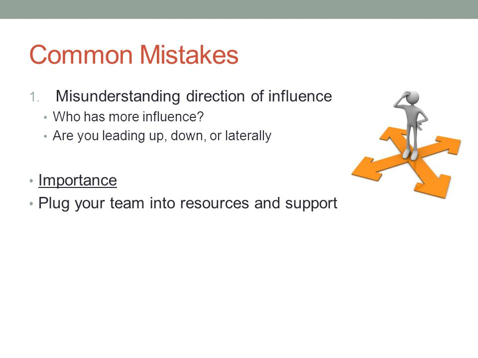 Common Mistakes Misunderstanding direction of influence Importance