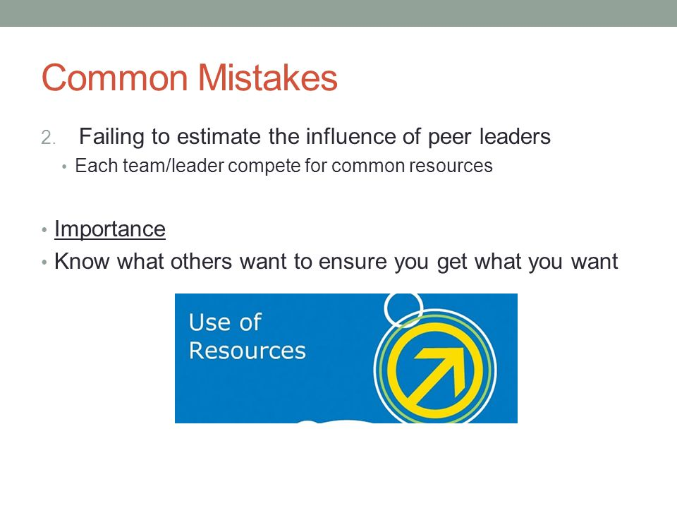 Common Mistakes Failing to estimate the influence of peer leaders