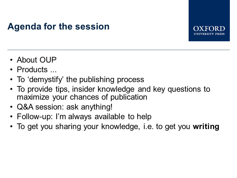 Agenda for the session About OUP Products ...