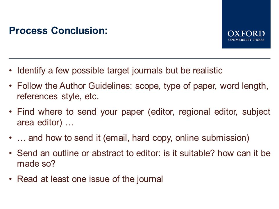 Process Conclusion: Identify a few possible target journals but be realistic.