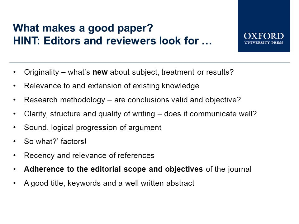 What makes a good paper HINT: Editors and reviewers look for …