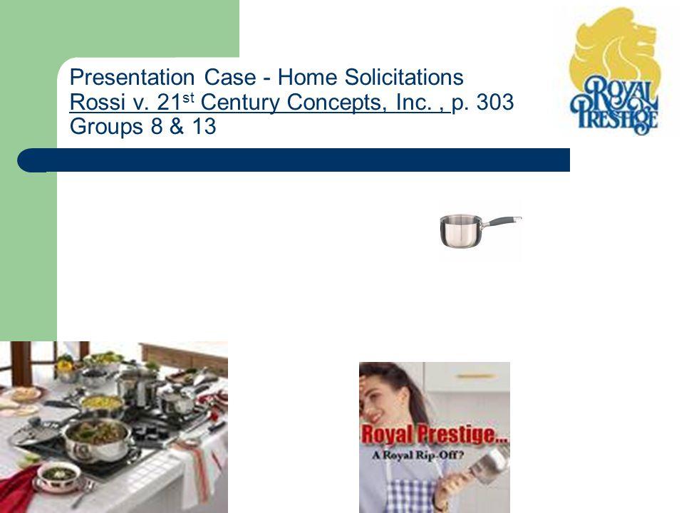 Presentation Case - Home Solicitations Rossi v