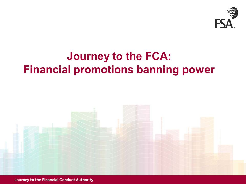 Journey to the FCA: Financial promotions banning power