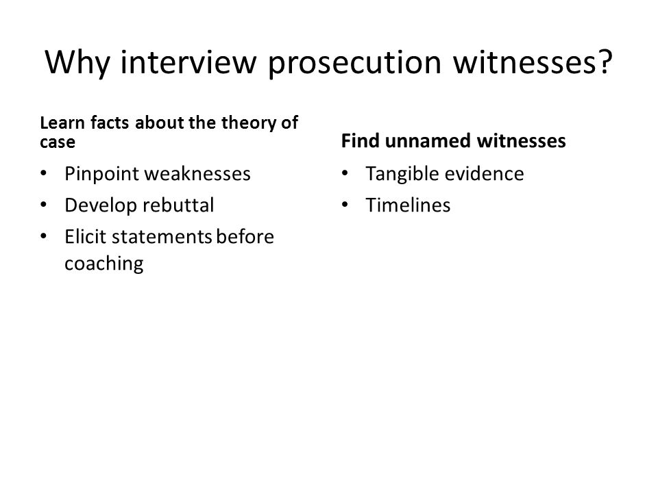Why interview prosecution witnesses